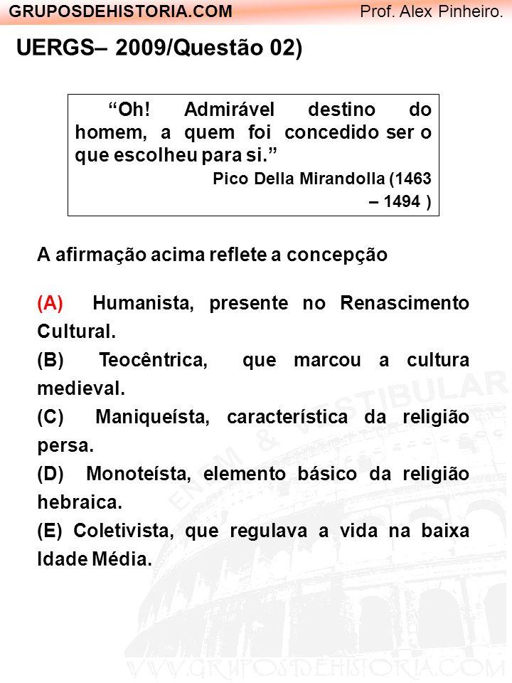 GRUPOSDEHISTORIA.COM Prof.Alex Pinheiro. (UERGS – 2003/Questão 12) Considere o texto abaixo.