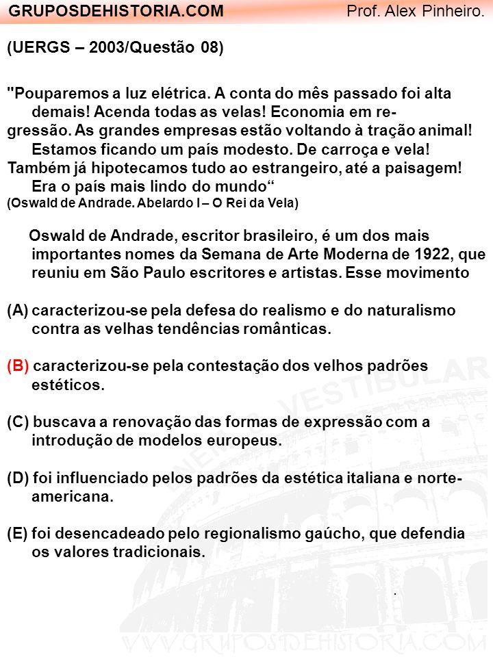 GRUPOSDEHISTORIA.COM Prof. Alex Pinheiro. (UERGS – 2003/Questão 08)