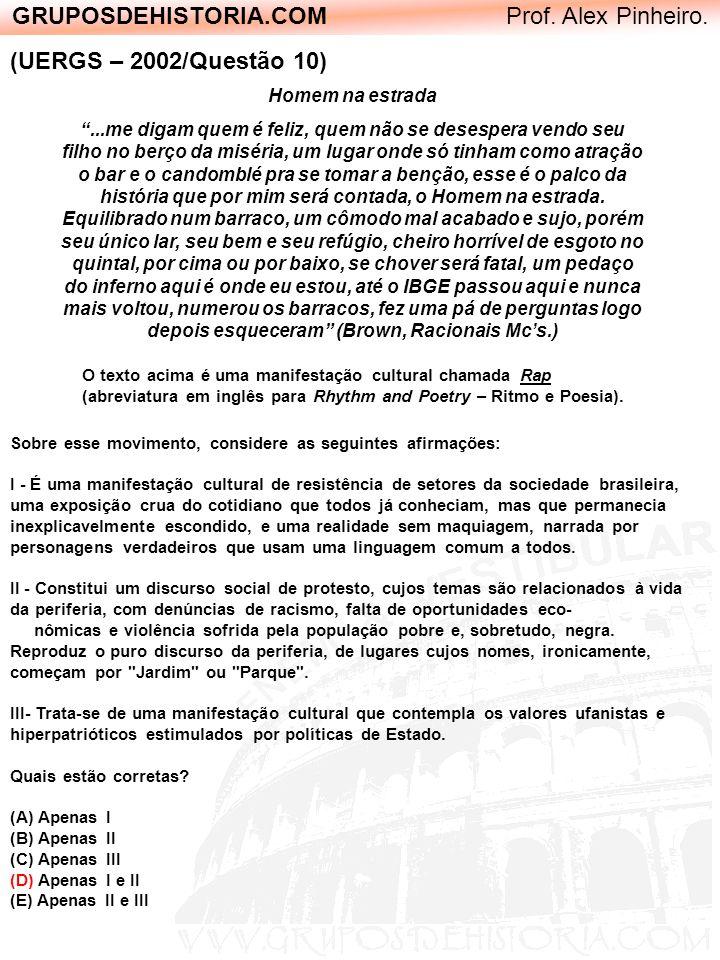 GRUPOSDEHISTORIA.COM Prof. Alex Pinheiro. (UERGS – 2002/Questão 10) Homem na estrada...me digam quem é feliz, quem não se desespera vendo seu filho no