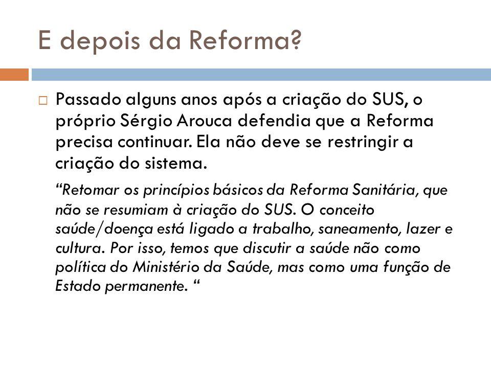 E depois da Reforma.