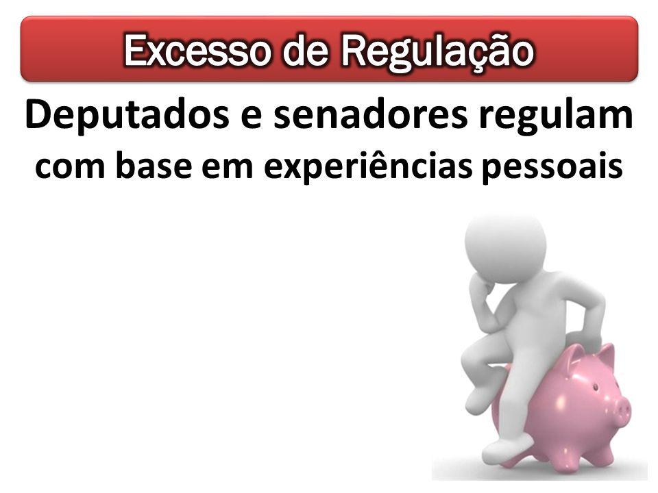 Deputados e senadores regulam com base em experiências pessoais