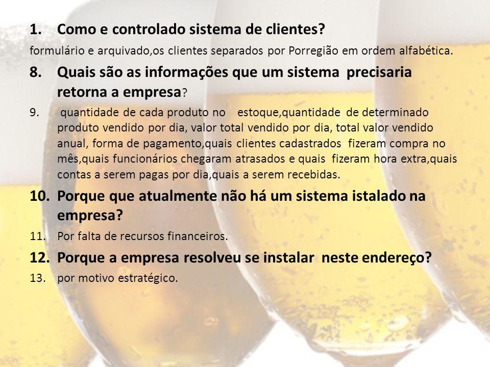 1.Como e controlado sistema de clientes.