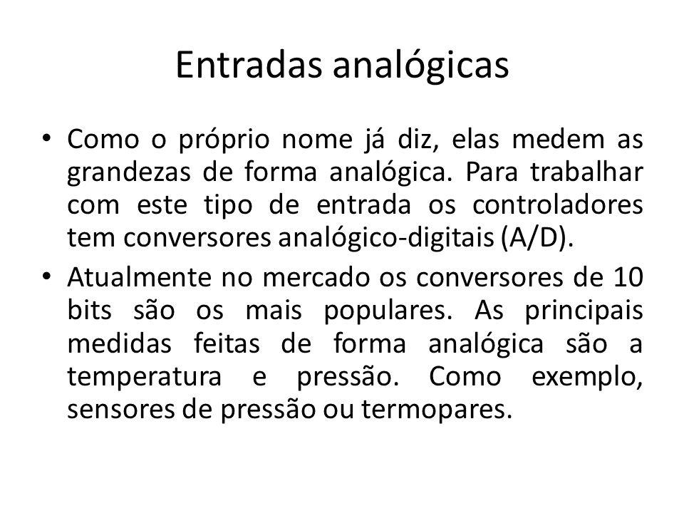Entradas analógicas Como o próprio nome já diz, elas medem as grandezas de forma analógica.