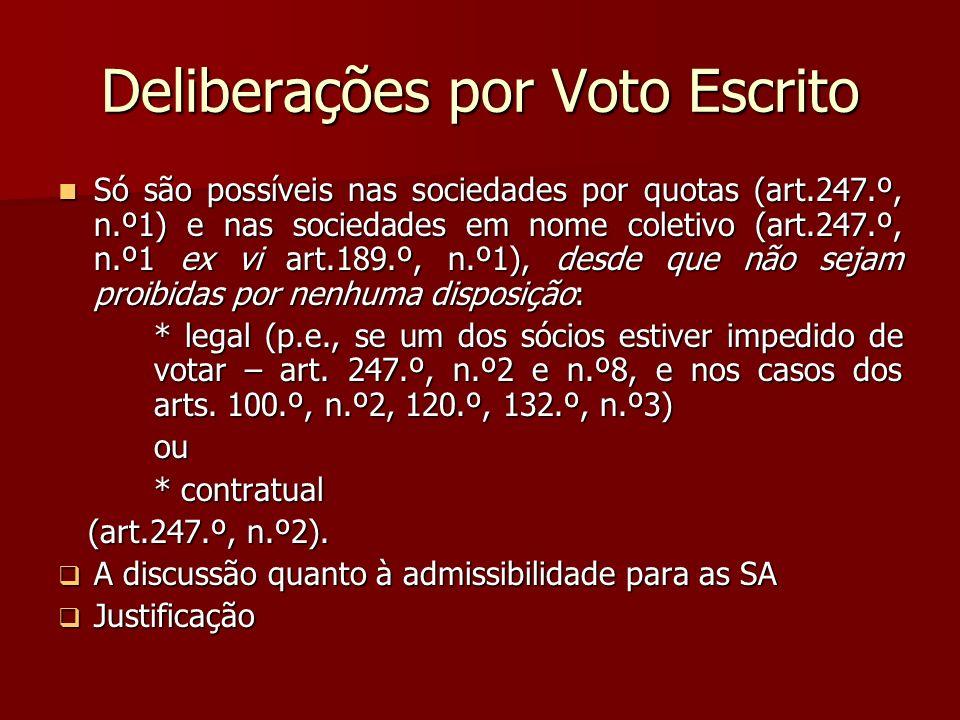 Deliberações por Voto Escrito Só são possíveis nas sociedades por quotas (art.247.º, n.º1) e nas sociedades em nome coletivo (art.247.º, n.º1 ex vi ar