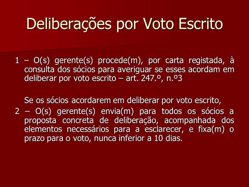 Deliberações por Voto Escrito 1 – O(s) gerente(s) procede(m), por carta registada, à consulta dos sócios para averiguar se esses acordam em deliberar