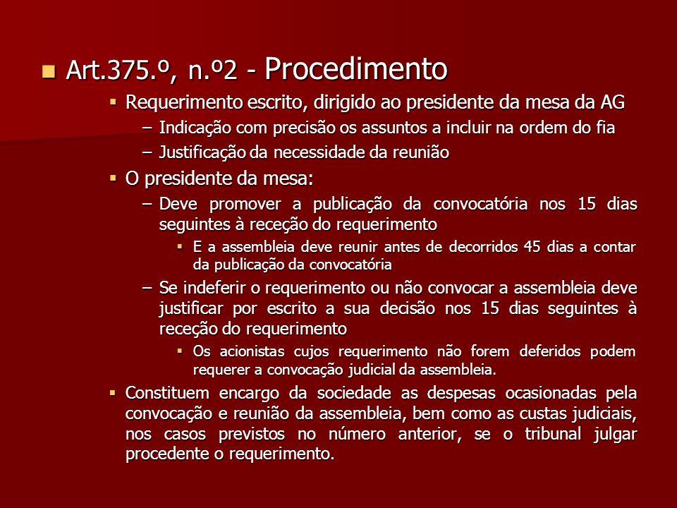 Art.375.º, n.º2 - Procedimento Art.375.º, n.º2 - Procedimento Requerimento escrito, dirigido ao presidente da mesa da AG Requerimento escrito, dirigid