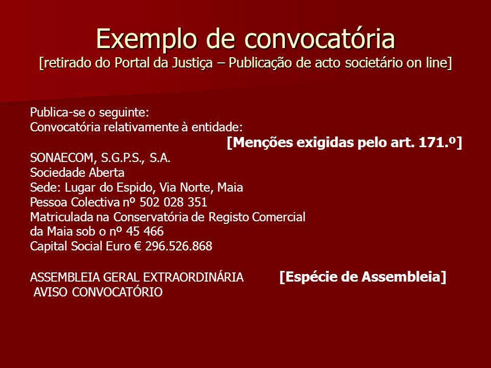 Publica-se o seguinte: Convocatória relativamente à entidade: [Menções exigidas pelo art. 171.º] SONAECOM, S.G.P.S., S.A. Sociedade Aberta Sede: Lugar