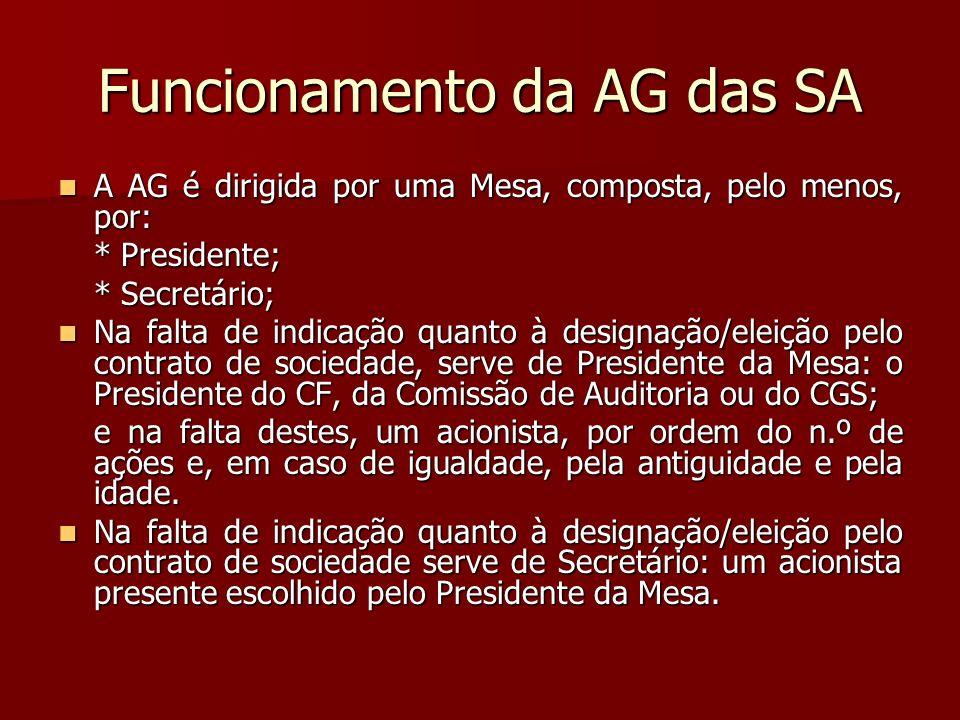 Funcionamento da AG das SA A AG é dirigida por uma Mesa, composta, pelo menos, por: A AG é dirigida por uma Mesa, composta, pelo menos, por: * Preside