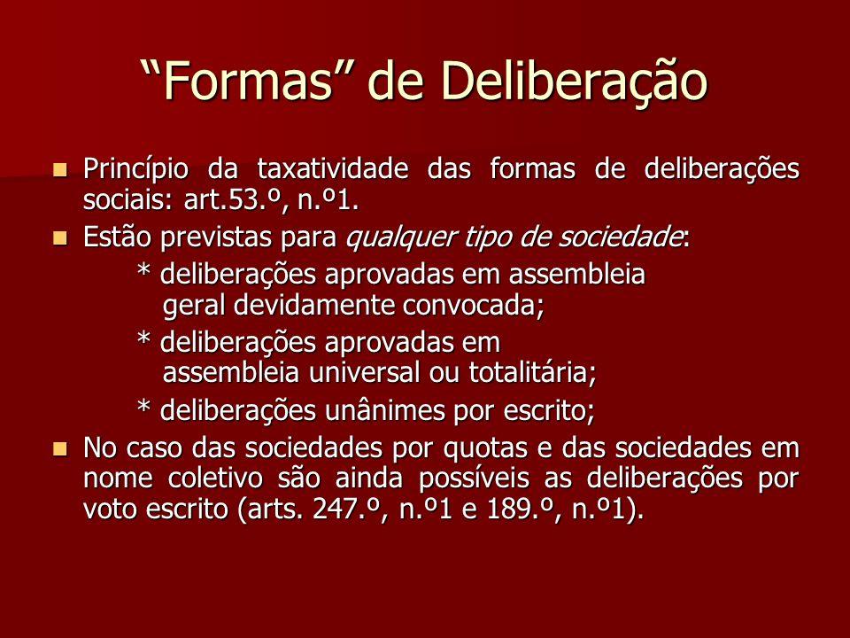 Formas de Deliberação Princípio da taxatividade das formas de deliberações sociais: art.53.º, n.º1. Princípio da taxatividade das formas de deliberaçõ