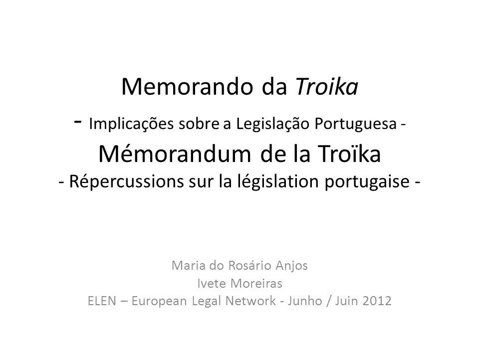 Memorando da Troika - Implicações sobre a Legislação Portuguesa - Mémorandum de la Troïka - Répercussions sur la législation portugaise - Maria do Ros