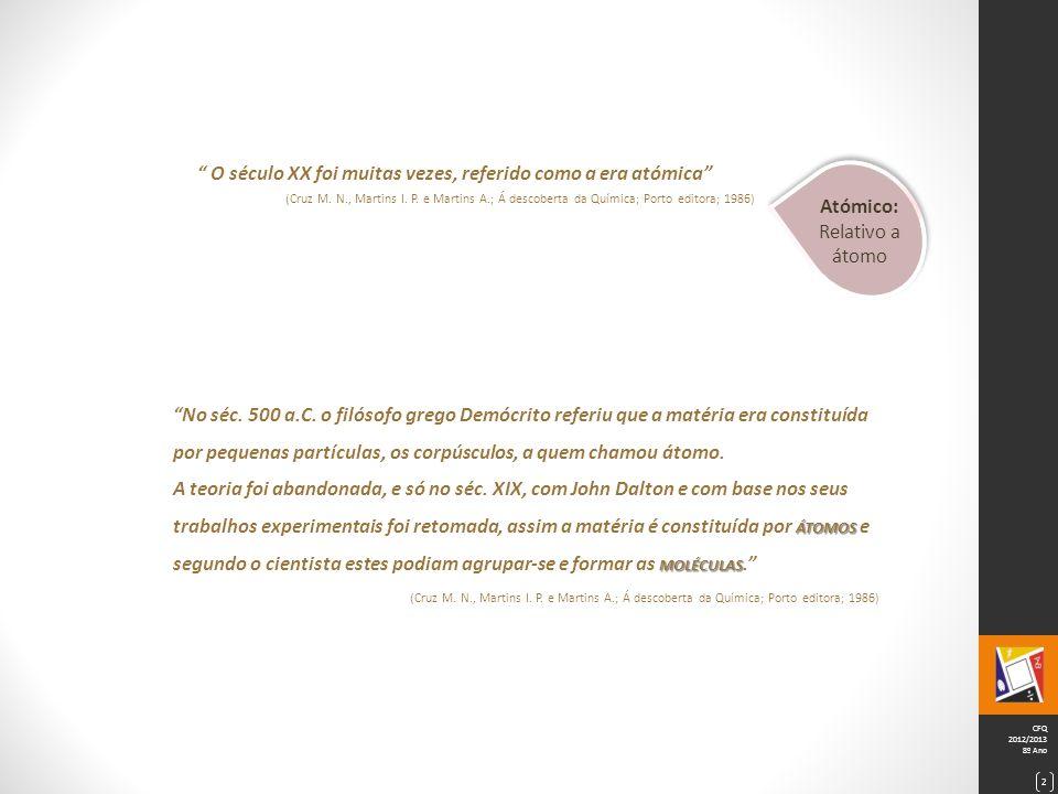 CFQ 2012/2013 8º Ano 2 O século XX foi muitas vezes, referido como a era atómica (Cruz M.