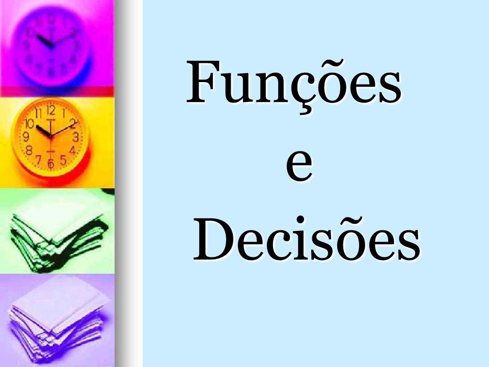 Funções e Decisões Decisões