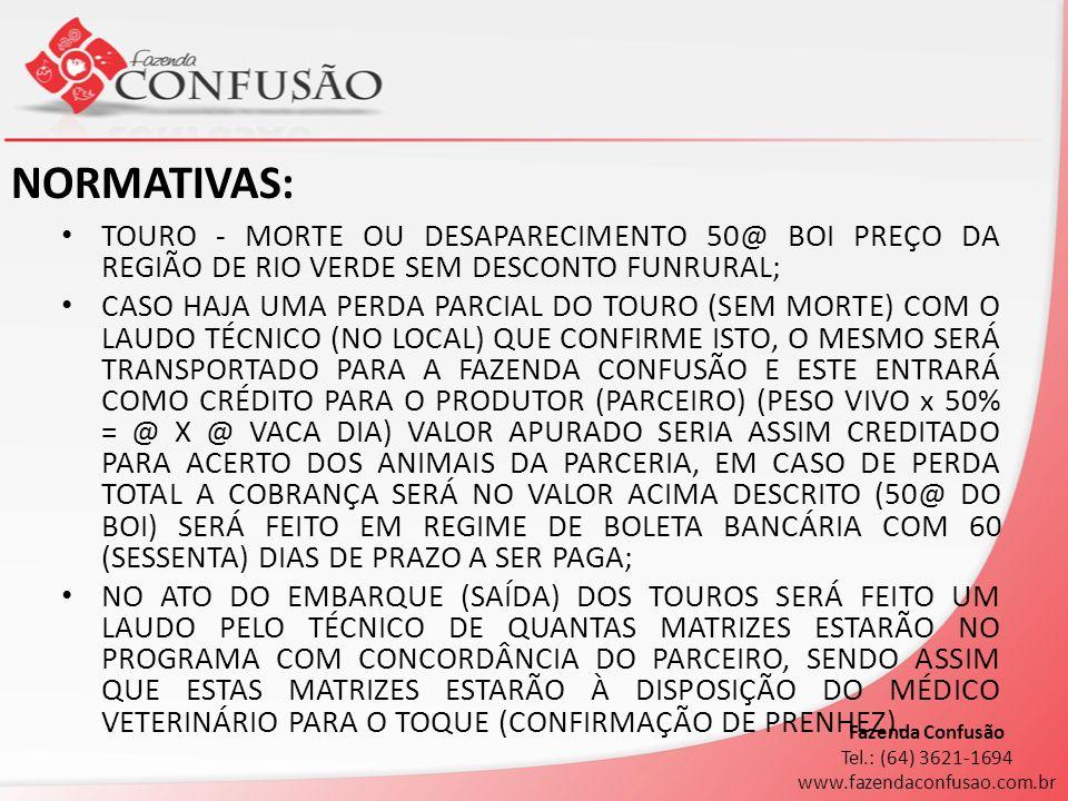 NORMATIVAS: TOURO - MORTE OU DESAPARECIMENTO 50@ BOI PREÇO DA REGIÃO DE RIO VERDE SEM DESCONTO FUNRURAL; CASO HAJA UMA PERDA PARCIAL DO TOURO (SEM MOR