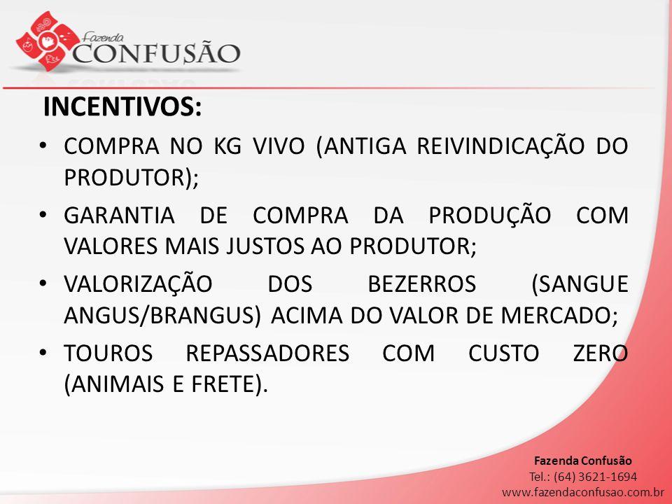 GARANTIA DE COMPRA (REMUNERAÇÃO ESPECIAL): BEZERROS ENTRE 6 E 9 MESES: - MACHOS: @ BOI DO DIA REGIÃO RIO VERDE (- FUNRURAL + 25% DE ACRÉSCIMO NO VALOR PAGO).