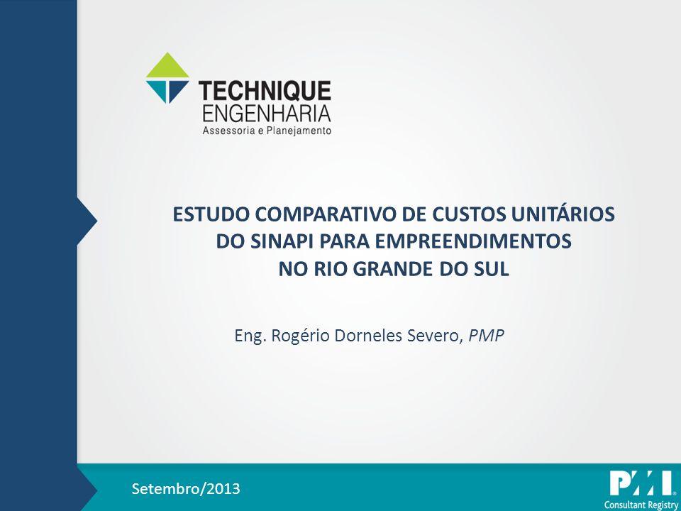 ESTUDO COMPARATIVO DE CUSTOS UNITÁRIOS DO SINAPI PARA EMPREENDIMENTOS NO RIO GRANDE DO SUL Eng.