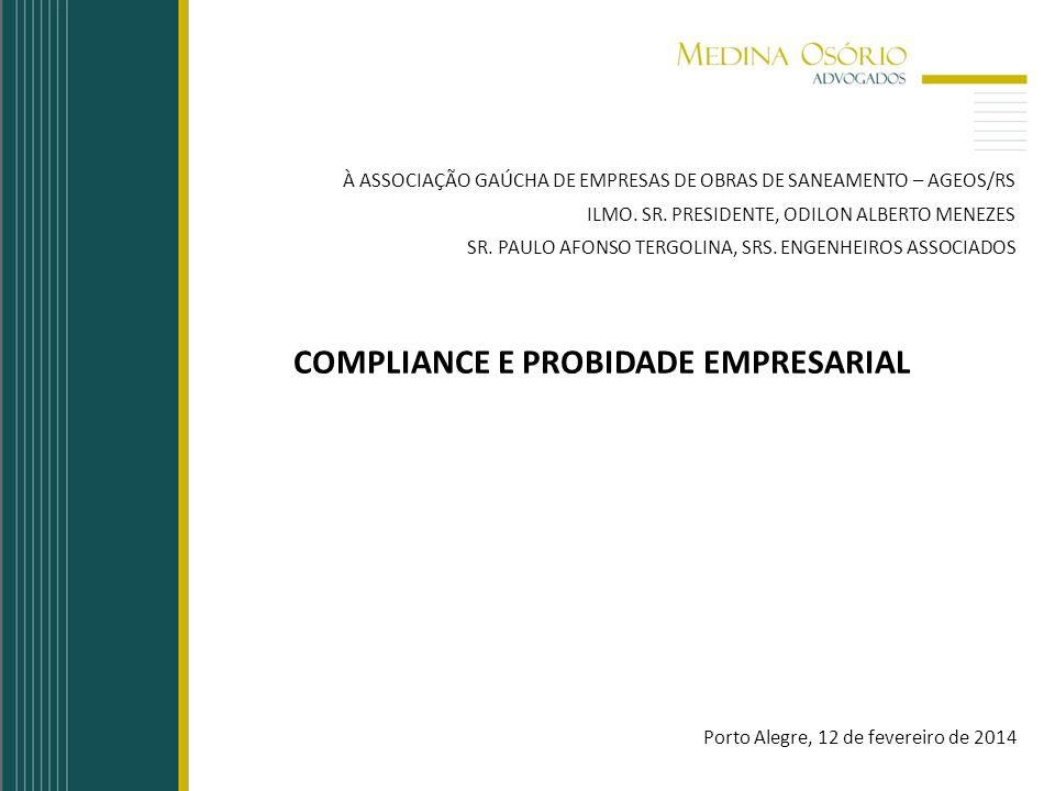 COMPLIANCE E PROBIDADE EMPRESARIAL À ASSOCIAÇÃO GAÚCHA DE EMPRESAS DE OBRAS DE SANEAMENTO – AGEOS/RS ILMO. SR. PRESIDENTE, ODILON ALBERTO MENEZES SR.
