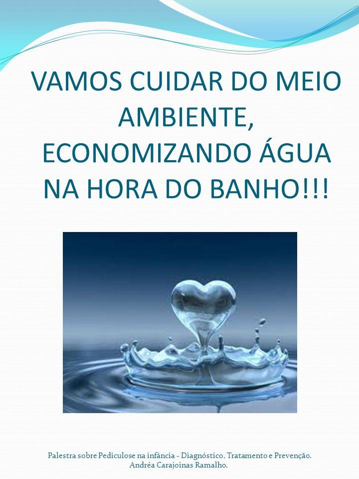 VAMOS CUIDAR DO MEIO AMBIENTE, ECONOMIZANDO ÁGUA NA HORA DO BANHO!!.