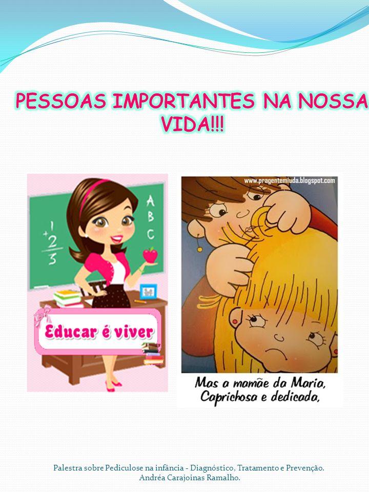 Palestra sobre Pediculose na infância - Diagnóstico, Tratamento e Prevenção. Andréa Carajoinas Ramalho.