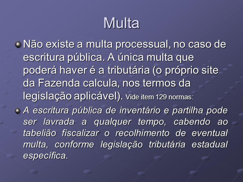 Multa Não existe a multa processual, no caso de escritura pública.