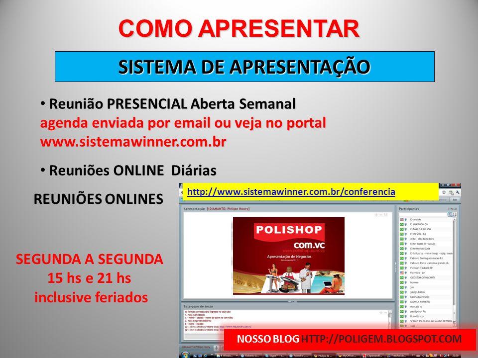 Reunião PRESENCIAL Aberta Semanal agenda enviada por email ou veja no portal www.sistemawinner.com.br Reunião PRESENCIAL Aberta Semanal agenda enviada