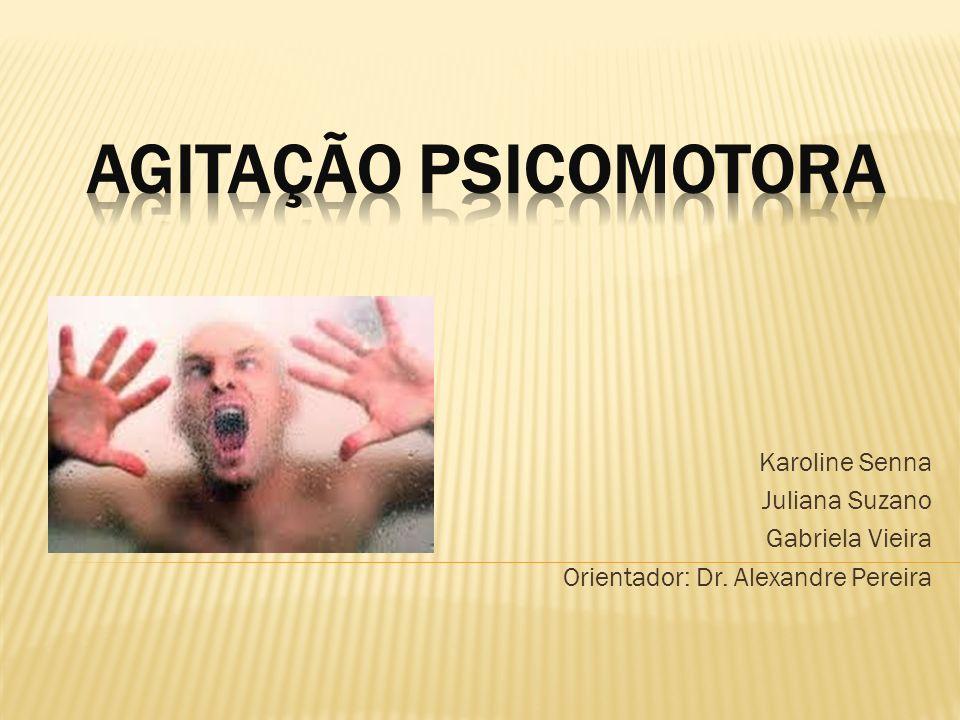 Karoline Senna Juliana Suzano Gabriela Vieira Orientador: Dr. Alexandre Pereira