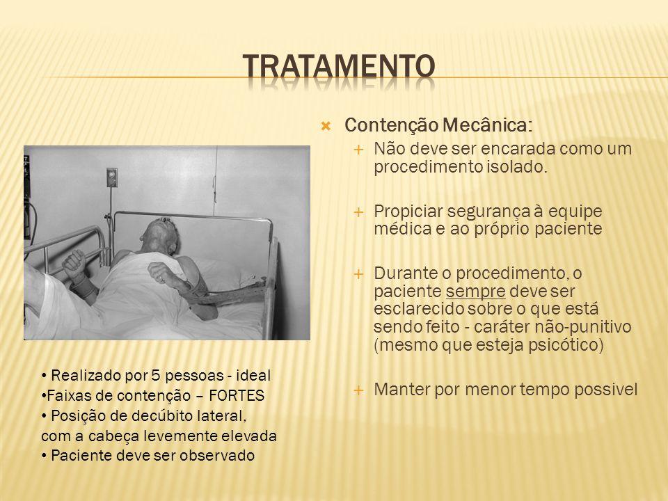 Contenção Mecânica: Não deve ser encarada como um procedimento isolado. Propiciar segurança à equipe médica e ao próprio paciente Durante o procedimen