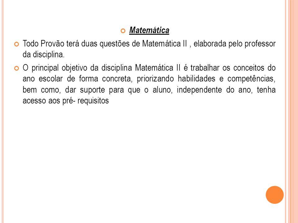 Matemática Todo Provão terá duas questões de Matemática II, elaborada pelo professor da disciplina.