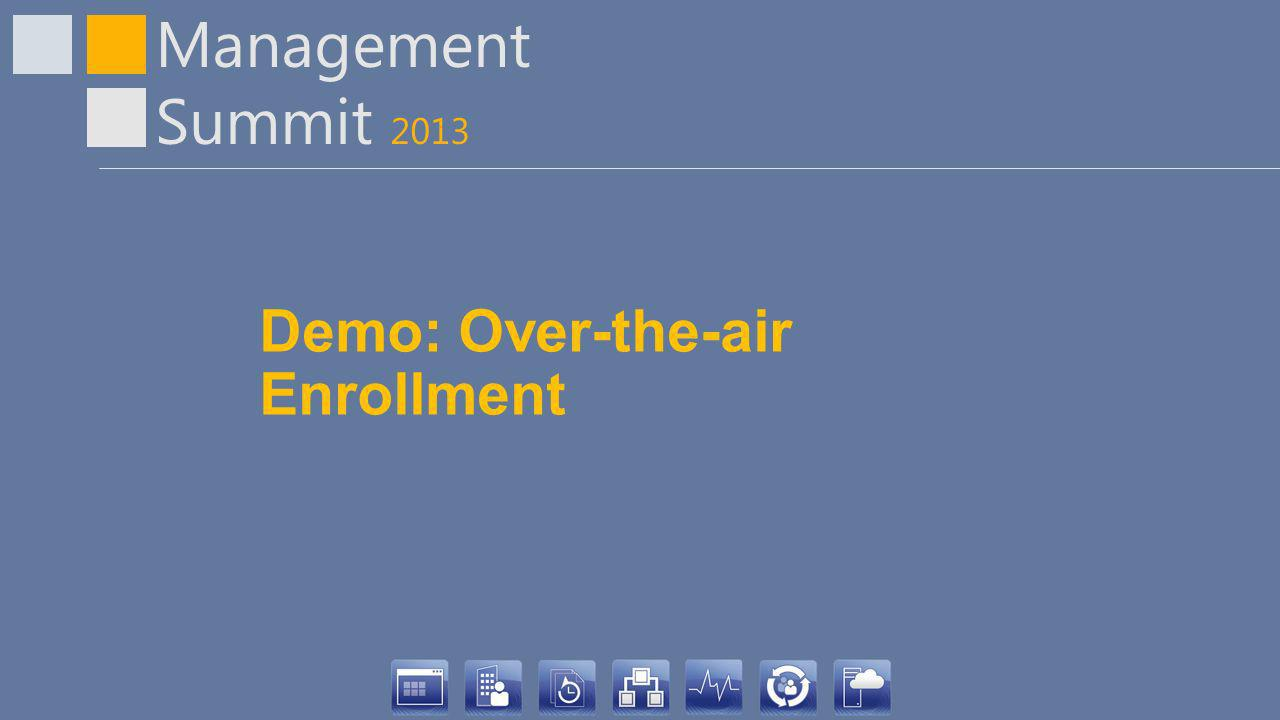 Management Summit 2013 Demo: Over-the-air Enrollment