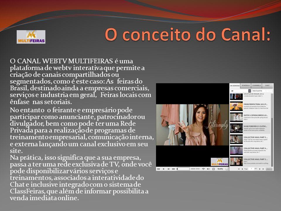 O CANAL WEBTV MULTIFEIRAS é uma plataforma de webtv interativa que permite a criação de canais compartilhados ou segmentados, como é este caso: As fei