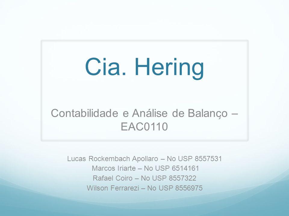 Cia. Hering Contabilidade e Análise de Balanc ̧ o – EAC0110 Lucas Rockembach Apollaro – No USP 8557531 Marcos Iriarte – No USP 6514161 Rafael Coiro –