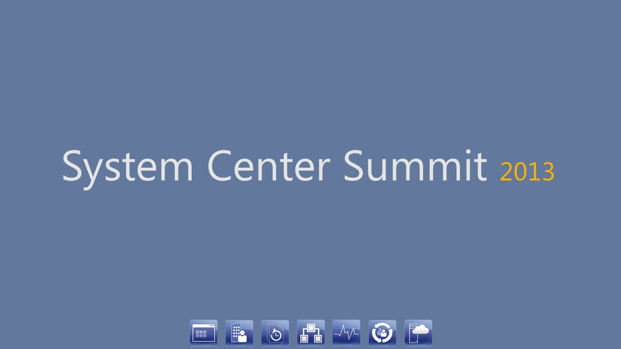 System Center Summit 2013