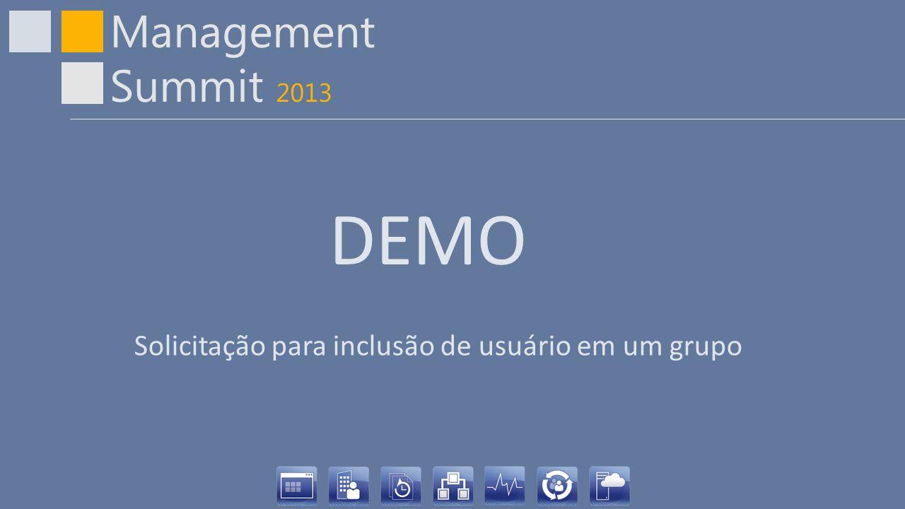 Management Summit 2013 DEMO Solicitação para inclusão de usuário em um grupo