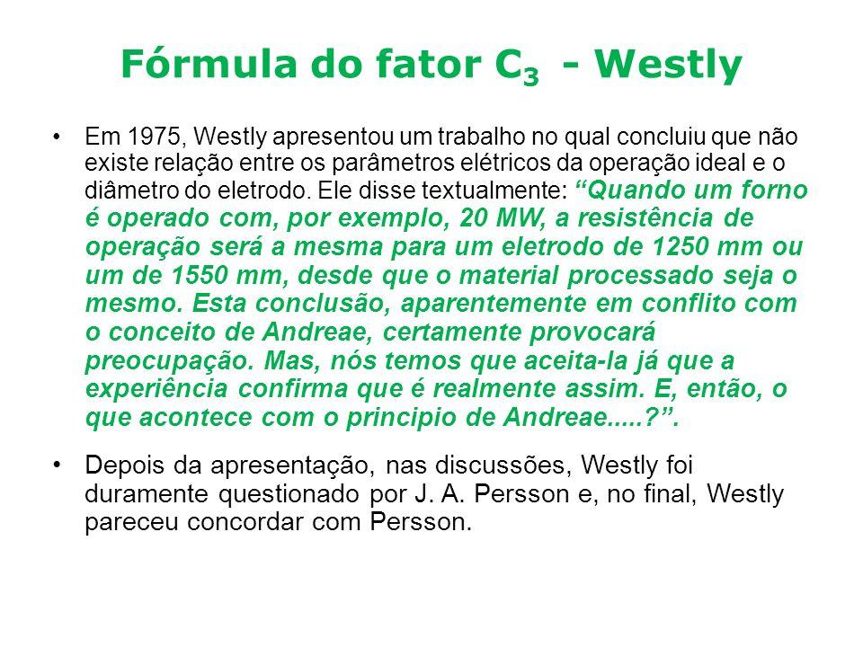 Fórmula do fator C 3 - Westly Em 1975, Westly apresentou um trabalho no qual concluiu que não existe relação entre os parâmetros elétricos da operação