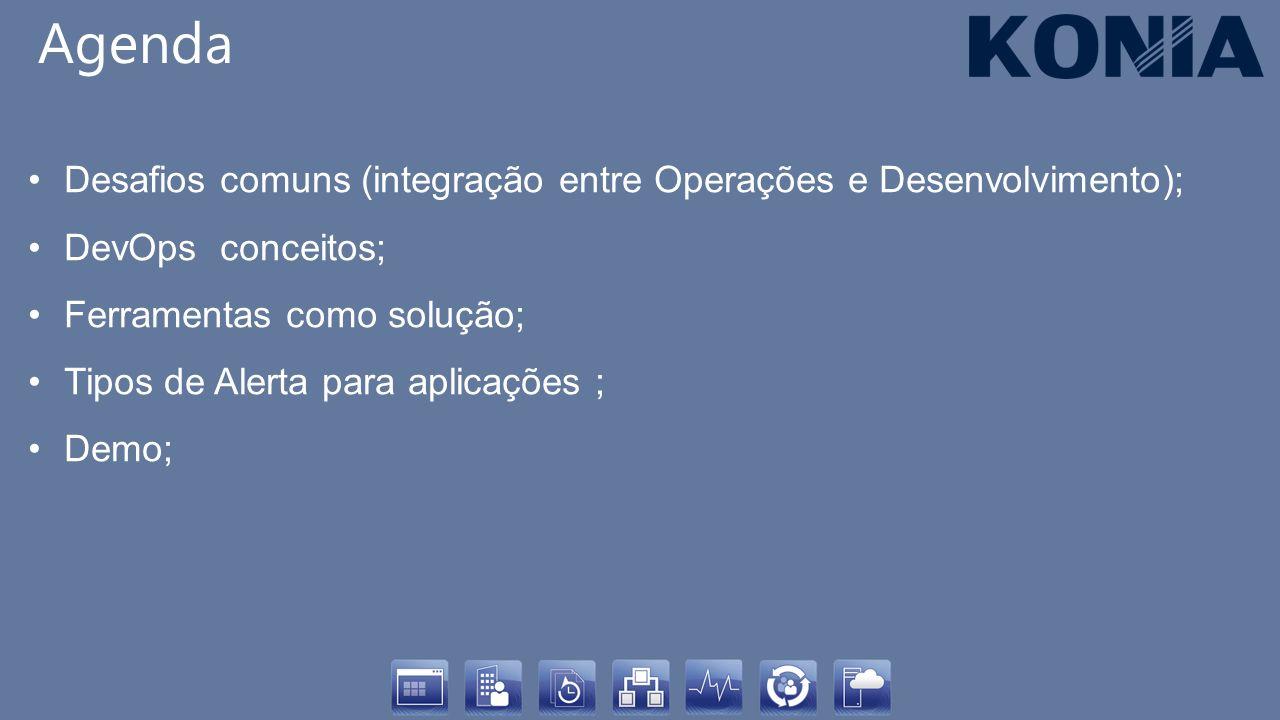 Desafios comuns (integração entre Operações e Desenvolvimento); DevOps conceitos; Ferramentas como solução; Tipos de Alerta para aplicações ; Demo; Ag