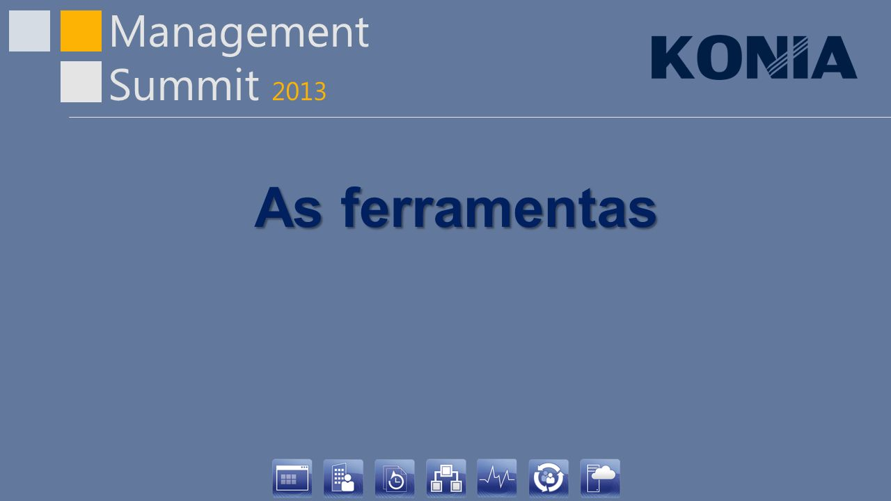 Management Summit 2013 As ferramentas