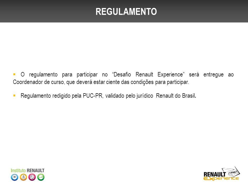 REGULAMENTO O regulamento para participar no Desafio Renault Experience será entregue ao Coordenador de curso, que deverá estar ciente das condições p
