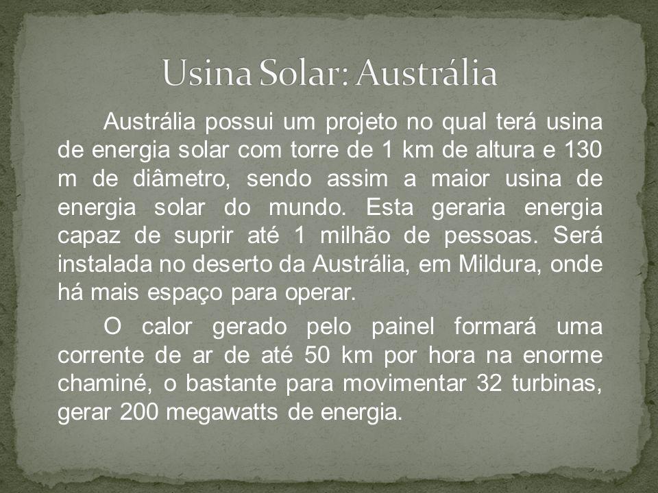 Austrália possui um projeto no qual terá usina de energia solar com torre de 1 km de altura e 130 m de diâmetro, sendo assim a maior usina de energia