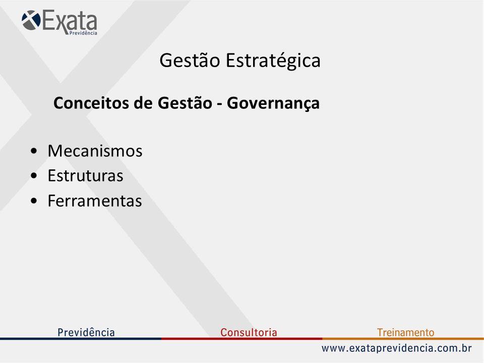 Gestão Estratégica Conceitos de Gestão - Governança Mecanismos Estruturas Ferramentas
