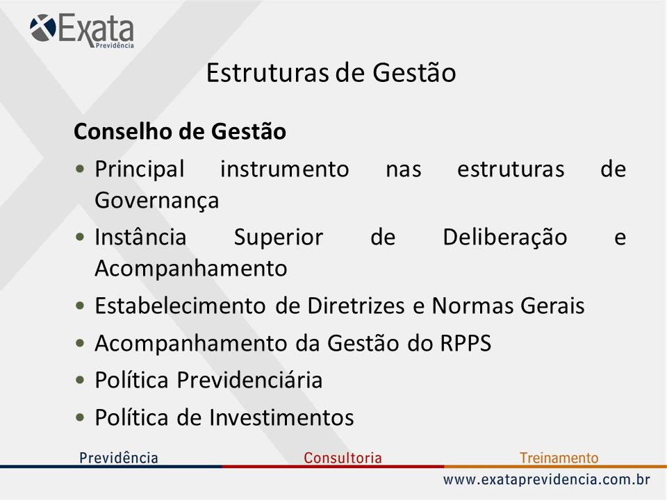 Estruturas de Gestão Conselho de Gestão Principal instrumento nas estruturas de Governança Instância Superior de Deliberação e Acompanhamento Estabele