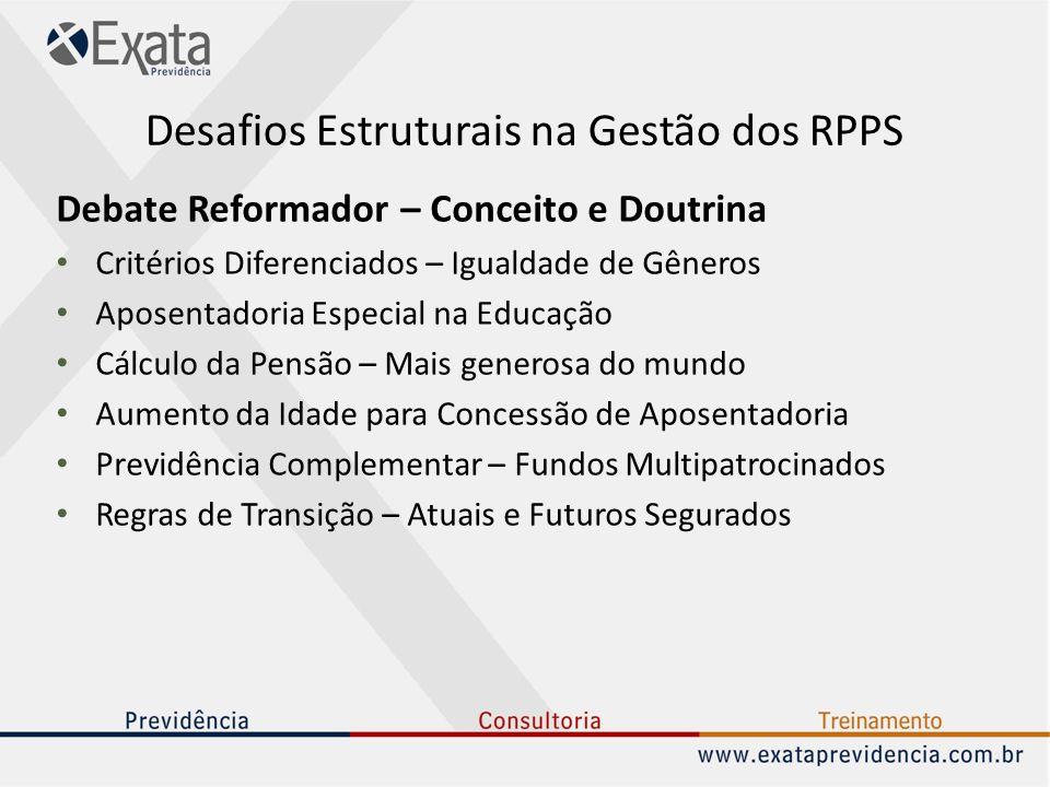 Desafios Estruturais na Gestão dos RPPS Debate Reformador – Conceito e Doutrina Critérios Diferenciados – Igualdade de Gêneros Aposentadoria Especial