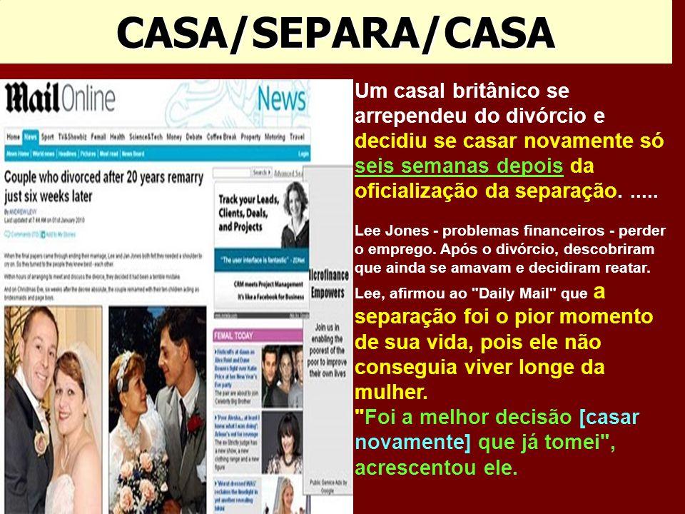 CASA/SEPARA/CASA Um casal britânico se arrependeu do divórcio e decidiu se casar novamente só seis semanas depois da oficialização da separação......