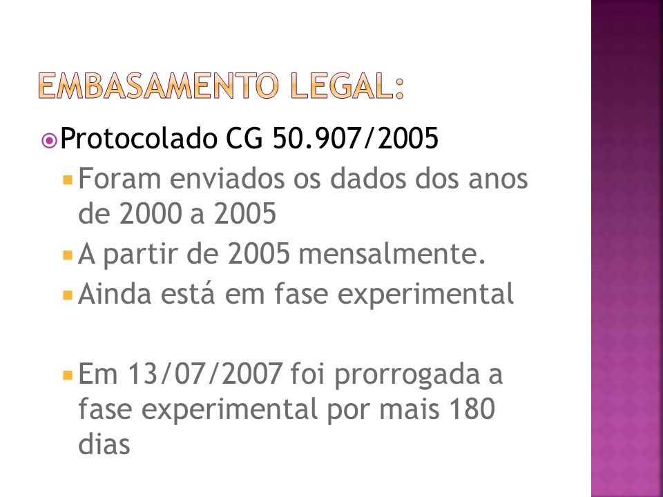 Protocolado CG 50.907/2005 Foram enviados os dados dos anos de 2000 a 2005 A partir de 2005 mensalmente.