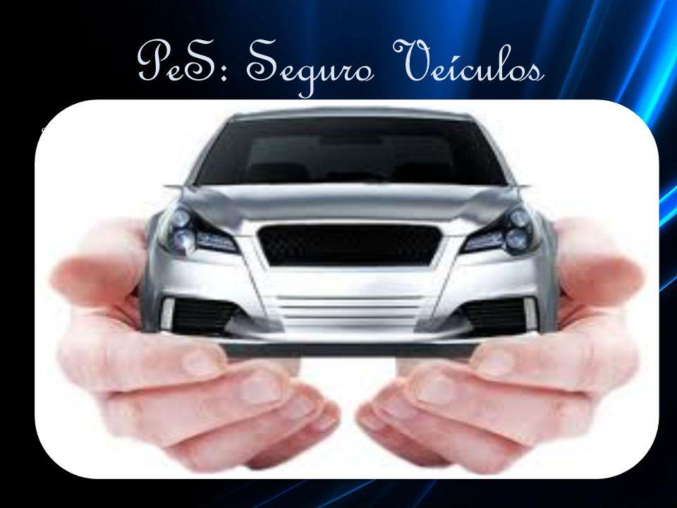 PeS: Seguro Veículos Seguro automotivo com valor diferenciado e o melhor custo benefício com serviço de Assistência 24 horas completa. Sistema intelig