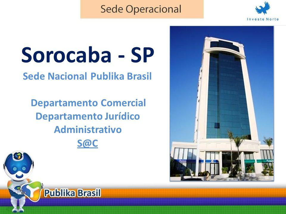 Sorocaba- SP Sede Nacional Publika Brasil Departamento Comercial Departamento Jurídico Administrativo S@C
