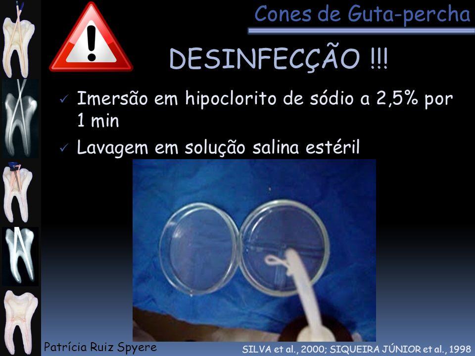 Imersão em hipoclorito de sódio a 2,5% por 1 min Lavagem em solução salina estéril DESINFECÇÃO !!! SILVA et al., 2000; SIQUEIRA JÚNIOR et al., 1998 Co