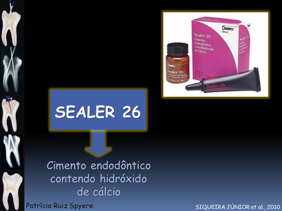 SEALER 26 Cimento endodôntico contendo hidróxido de cálcio SIQUEIRA JÚNIOR et al., 2010 Patrícia Ruiz Spyere