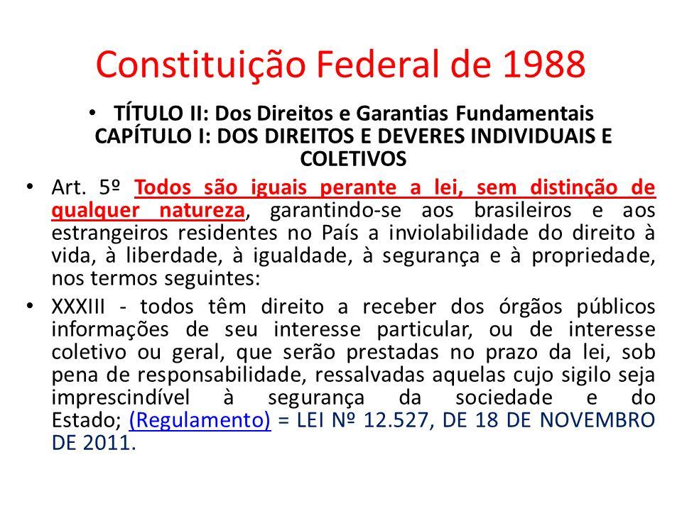 Constituição Federal de 1988 TÍTULO II: Dos Direitos e Garantias Fundamentais CAPÍTULO I: DOS DIREITOS E DEVERES INDIVIDUAIS E COLETIVOS Art. 5º Todos