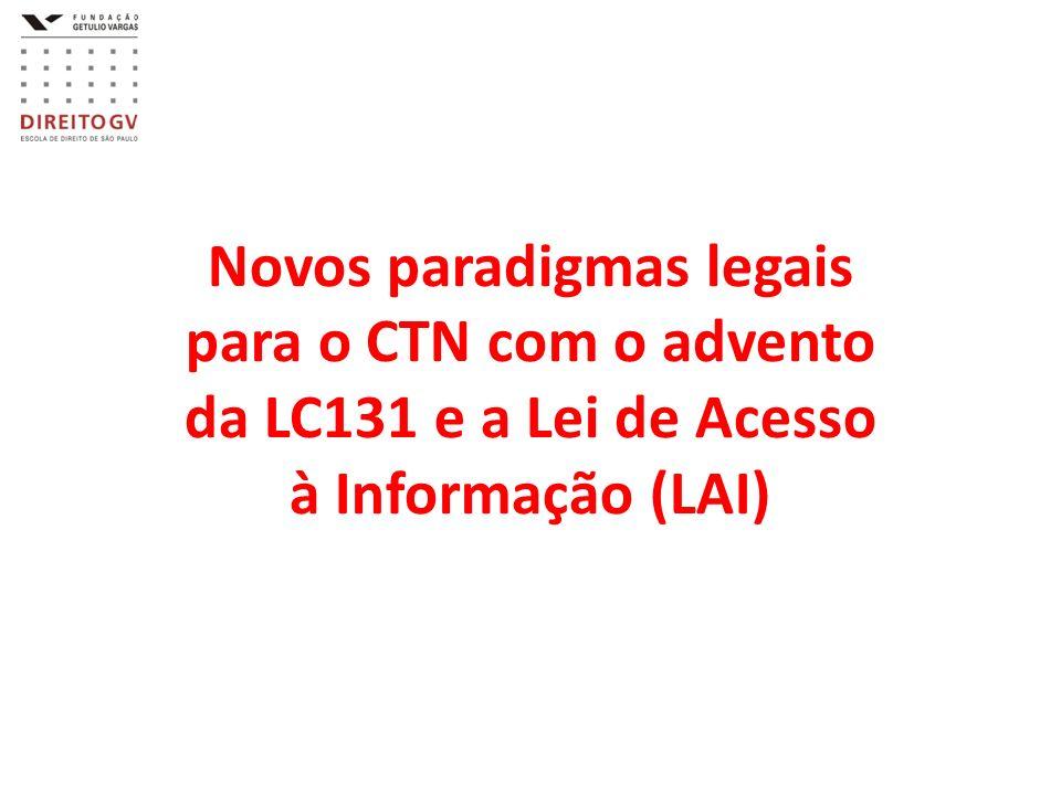 Novos paradigmas legais para o CTN com o advento da LC131 e a Lei de Acesso à Informação (LAI)