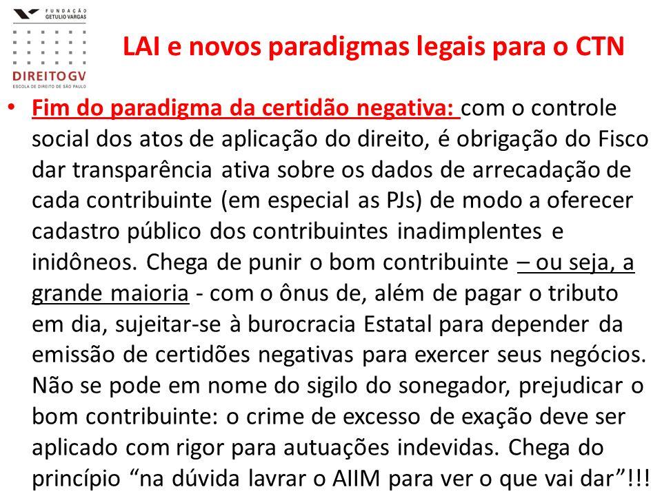 LAI e novos paradigmas legais para o CTN Fim do paradigma da certidão negativa: com o controle social dos atos de aplicação do direito, é obrigação do