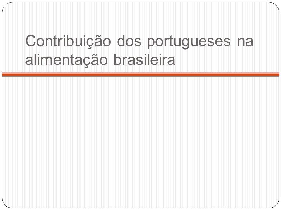 Contribuição dos portugueses na alimentação brasileira